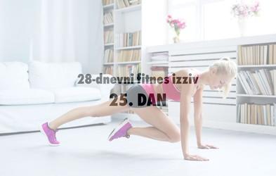 28-dnevni fitnes izziv: 25. DAN