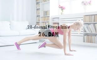 28-dnevni fitnes izziv: 26. DAN - veliki TEST